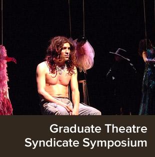 Graduate Theatre Syndicate Symposium.